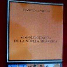 Libros de segunda mano: SEMIOLINGÜÍSTICA DE LA NOVELA PICARESCA. FRANCISCO CARRILLO. CÁTEDRA. Lote 135307258