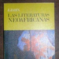 Libros de segunda mano: JAHN, JANHEINZ: LAS LITERATURAS NEOAFRICANAS. MADRID, GUADARRAMA 1971. Lote 135326622