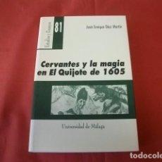 Libros de segunda mano: CERVANTES Y LA MAGIA EN EL QUIJOTE DE 1605 - JOSÉ ENRIQUE DÍAZ MARTÍN. Lote 135328290