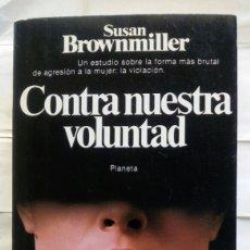 Libros de segunda mano: CONTRA NUESTRA VOLUNTAD. SUSAN BROWNMILLER.. Lote 152167498