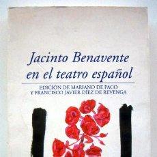 Libros de segunda mano: JACINTO BENAVENTE EN EL TEATRO ESPAÑOL. EDICIÓN DE MARIANO DE PACO, FRANCISCO JAVIER DÍEZ DE REVENGA. Lote 151926414