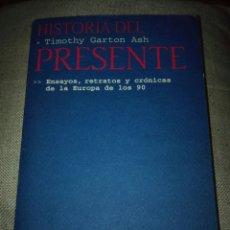 Libros de segunda mano: HISTORIAS DEL PRESENTE. TIMOTHY GARTON ASH. ENSAYOS, RETRATOS Y CRÓNICAS DE LA EUROPA DE LOS 90.. Lote 135737078