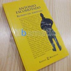 Libros de segunda mano: RETRATO DEL LIBERTINO. ANTONIO ESCOHOTADO. Lote 135923446