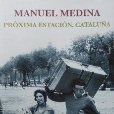 Libros de segunda mano: PROXIMA ESTACION BARCELONA - MANUEL MEDINA - PLAZA & JANES. Lote 135951626