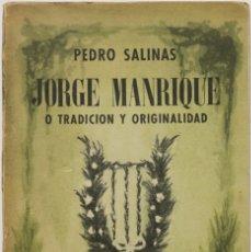 Libros de segunda mano: JORGE MANRIQUE O TRADICIÓN Y ORIGINALIDAD. - SALINAS, PEDRO. - BUENOS AIRES, 1947.. Lote 123243598