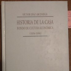 Libros de segunda mano: HISTORIA DE LA CASA - VÍCTOR DÍAZ ARCINIEGA - FONDO DE CULTURA ECONÓMICA. Lote 136184254