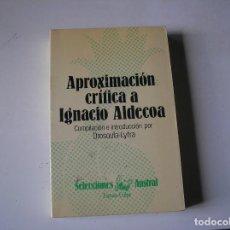 Libros de segunda mano: APROXIMACIÓN CRÍTICA A IGNACIO ALDECOA.- VARIOS, COMPILACIÓN DROSOULA LYTRA.- ESPASA, 1984. Lote 136252498