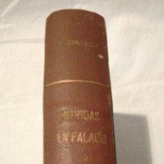 Libros de segunda mano: LIBRO, INTRIGAS EN PALACIO, R.ORTEGA Y FRIAS, 1946. Lote 136525773