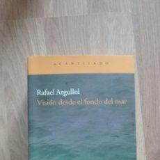Libros de segunda mano: VISIÓN DESDE EL FONDO DEL MAR. RAFAEL ARGULLOL.. Lote 156343577