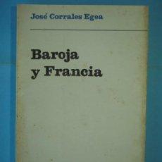Libros de segunda mano: BAROJA Y FRANCIA - JOSE CORRALES EGEA - TAURUS EDICIONES, 1969. Lote 136820738