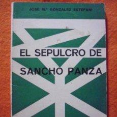 Libros de segunda mano: EL SEPULCRO DE SANCHO PANZA, DE JOSÉ MARÍA GONZÁLEZ ESTEFANI. 1965. Lote 137169798