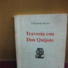 Libros de segunda mano: TRAVESIA CON DON QUIJOTE. THOMAS MANN. ED. DEL INSTITUTO LENGUAS MODERNAS BARRANQUILLA COLOMBIA 1995. Lote 137426102