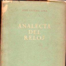 Libros de segunda mano: ANALECTA DEL RELOJ. ENSAYOS. JOSE LEZAMA LIMA. CON DEDICATORIA Y FIRMA DEL AUTOR. LA HABANA, 1953.. Lote 137595346