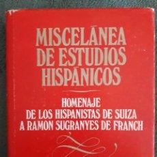 Libros de segunda mano: MISCELÁNEA DE ESTUDIOS HISPÁNICOS, HOMENAJE DE LOS HISPANISTAS DE SUIZA A RAMON SUGRANYES DE FRANCH. Lote 138854966