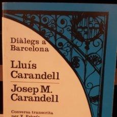 Libros de segunda mano: DIÀLEGS A BARCELONA, LLUIS CARANDELL. Lote 138900086
