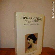 Libros de segunda mano: CARTAS A MUJERES - VIRGINIA WOOLF - LUMEN - SELECC. Y PRÓLOGO DE NORA CATELLI - MUY BUEN ESTADO. Lote 138905206