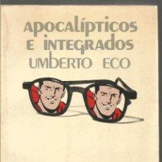 Libros de segunda mano: UMBERTO ECO. APOCALIPTICOS E INTEGRADOS. LUMEN. Lote 138947886