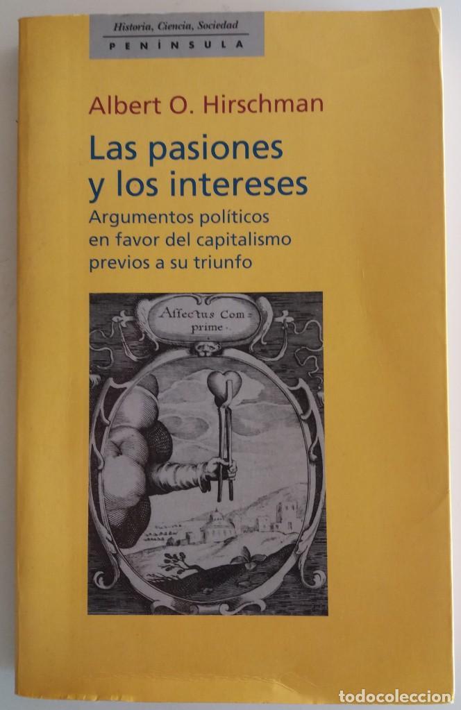 LAS PASIONES Y LOS INTERESES - HIRSCHMAN, ALBERT O. (Libros de Segunda Mano (posteriores a 1936) - Literatura - Ensayo)