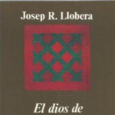 Gebrauchte Bücher - EL DIOS DE LA MODERNIDAD. DESARROLLO DEL NACIONALISMO EN EUROPA OCCIDENTAL - JOSEP LLOBERA -ANAGRAMA - 139291778