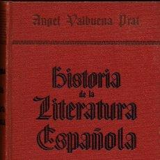 Libros de segunda mano: HISTORIA DE LA LITERATURA ESPAÑOLA, POR ÁNGEL VALBUENA PRAT. 2 TOMOS. AÑO 1937. (6.7). Lote 139919734