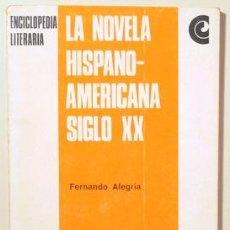 Libros de segunda mano: ALEGRIA, FERNANDO - LA NOVELA HISPANO-AMERICANA SIGLO XX - BUENOS AIRES 1967. Lote 139950989