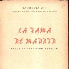 Libros de segunda mano: BONIFACIO GIL : LA FAMA DE MADRID SEGÚN LA TRADICIÓN POPULAR (ACIES, 1958) SIN DESBARBAR. Lote 140025246