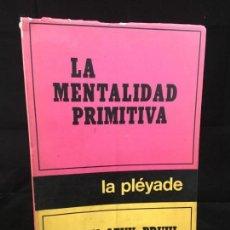 Libros de segunda mano: LA MENTALIDAD PRIMITIVA. TRADUCCIÓN Y PRÓLOGO DE GREGORIO WEINBERG - LEVY-BRUHL, LUCIEN. Lote 140067334