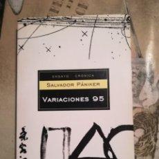Libros de segunda mano: VARIACIONES 95 - SALVADOR PÁNIKER. Lote 140167094
