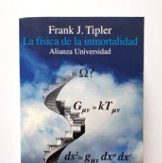 Libros de segunda mano: FRANK J. TIPLER / LA FÍSICA DE LA INMORTALIDAD / ALIANZA EDITORIAL 1996. Lote 140306318