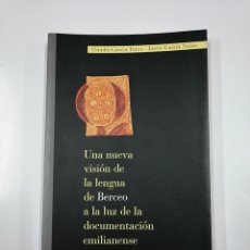 Libros de segunda mano: UNA NUEVA VISION DE LA LENGUA DE BERCEO A LA LUZ DE DOCUMENTACION EMILIANENSE DEL SIGLO XIII TDK355. Lote 140365646
