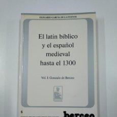 Libros de segunda mano: EL LATIN BIBLICO Y EL ESPAÑOL MEDIEVAL HASTA EL 1300 VOL. I: GONZALO DE BERCEO. TDK355. Lote 140366898