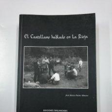 Libros de segunda mano: EL CASTELLANO HABLADO EN LA RIOJA. JOSE MARIA PASTOR BLANCO. EDICIONES EMILIANENSES. TDK355. Lote 140368622