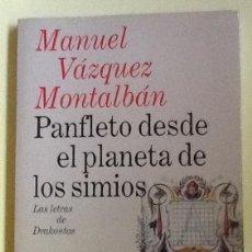 Libros de segunda mano: PANFLETO DESDE EL PLANETA DE LOS SIMIOS. MANUEL VÁZQUEZ MONTALBÁN . Lote 140518102