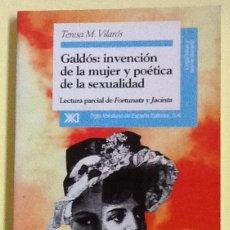 Libros de segunda mano: GALDOS: INVENCIÓN DE LA MUJER Y POETICA DE LA SEXUALIDAD. TERESA M. VILAROS. FORTUNATA Y JACINTA. Lote 140545378