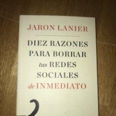 Livres d'occasion: JARON LANIER DIEZ RAZONES PARA BORRAS TUS REDES SOCIALES DE INMEDIATO. Lote 140614772