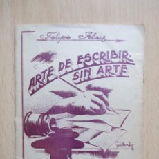 Gebrauchte Bücher - Arte de escribir sin arte, de Felipe Alaiz - 140895486