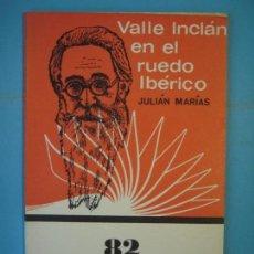 Libros de segunda mano: VALLE INCLAN EN EL RUEDO IBERICO - JULIAN MARIAS - EDITORIAL COLUMBA, 1967, 1ª ED. (MUY BUEN ESTADO). Lote 140915110