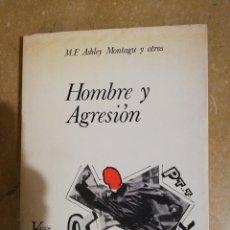 Libros de segunda mano: HOMBRE Y AGRESION (M. F. ASHLEY MONTAGU Y OTROS) KAIRÓS. Lote 141152902