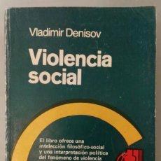 Livres d'occasion: VIOLENCIA SOCIAL. VLADIMIR DENISOV. EDITORIAL PROGRESO.MOSCÚ, 1986.. Lote 141342930