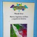 Libros de segunda mano: NORMA LINGÜÍSTICA SEVILLANA Y ESPAÑOL DE AMÉRICA. Lote 141572414
