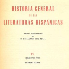 Libros de segunda mano: GUILLERMO DÍAZ-PLAJA (ED.) - HISTORIA GENERAL DE LAS LITERATURAS HISPÁNICAS. IV. Lote 141688290