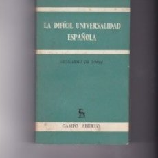 Libros de segunda mano: LA DIFÍCIL UNIVERSALIDAD ESPAÑOLA. PEDIDO MÍNIMO EN LIBROS: 4 TÍTULOS.. Lote 141720922