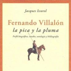 Libros de segunda mano: JACQUES ISSOREL - FERNANDO VILLALÓN: LA PICA Y LA PLUMA. Lote 141812938