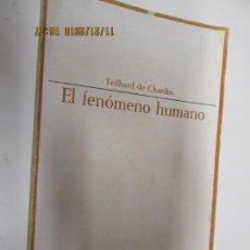Libros de segunda mano - EL FENÓMENO HUMANO - TEILHARD DE CHARDIN - TAURUS - 142305802
