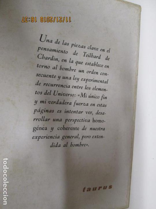 Libros de segunda mano: EL FENÓMENO HUMANO - TEILHARD DE CHARDIN - TAURUS - Foto 3 - 142305802