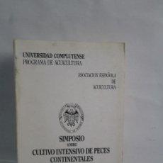 Gebrauchte Bücher - SIMPOSIO SOBRE CULTIVO INTENSIVO DE PECES CONTINENTALES. UNIVERSIDAD COMPLUTENSE - 142418958