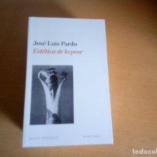 Libros de segunda mano: ESTETICA DE LO PEOR JOSE LUIS PARDO . Lote 142438486