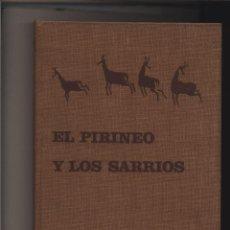 Libros de segunda mano: EL PIRINEO Y LOS SARRIOS - SINFONÍA CINEGÉTICA URQUIJO, ALFONSO DE TAURUS, MADRID, 1967. HARDCOVER . Lote 142660302