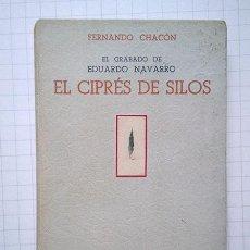 Libros de segunda mano: EL GRABADO DE EDUARDO NAVARRO EL CIPRÉS DE SILOS - FERNANDO CHACÓN. Lote 142925662