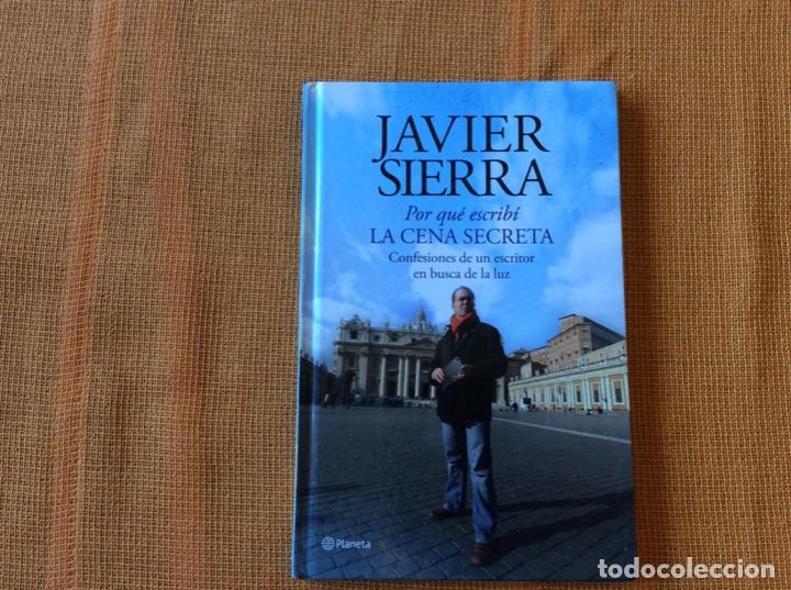 Javier Sierra Porqué Escribí La Cena Secreta Comprar Libros De Ensayo En Todocoleccion 143047326
